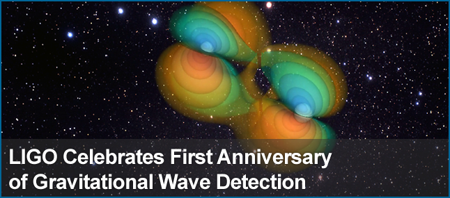 LIGO celebrates 1st anniversary of GW detection