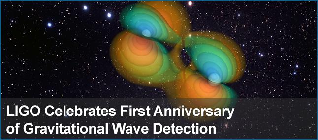 LIGO celebrates 1st anniversary of GW detection