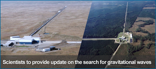 Media advisory -- scientists to provide update on the search for gravitational waves